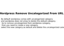 Wordpress Remove Uncategorized From URL