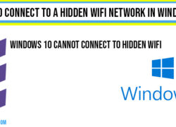 How to Connect to a Hidden WIFI Network in Windows 10