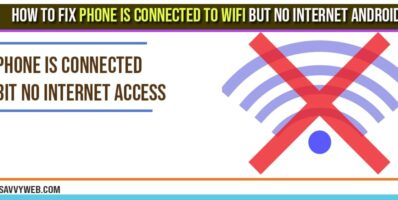 How to fix Phone is Connected to WIFI but no Internet Android