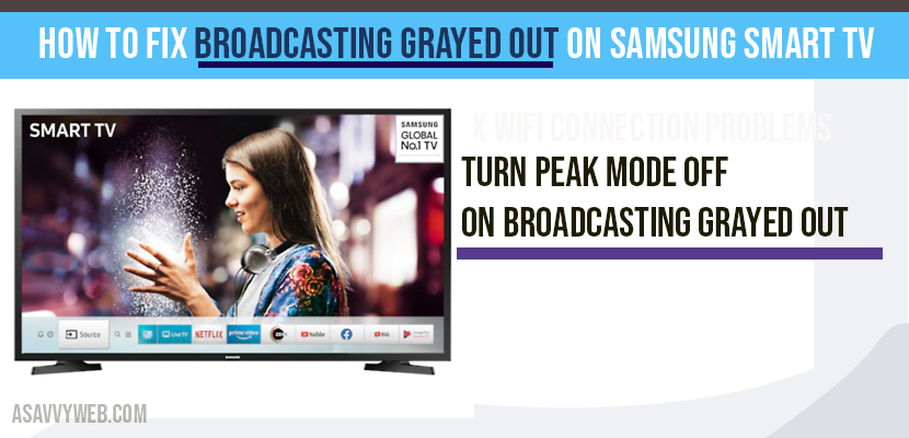 How to fix broadcasting Grayed out on Samsung Smart tv
