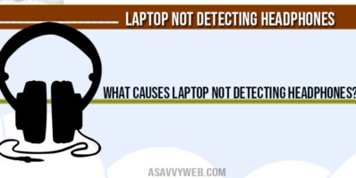 What Causes Laptop Not detecting headphones