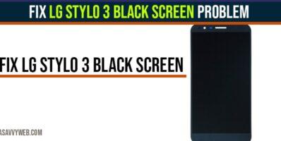 Fix LG Stylo 3 Black Screen Problem