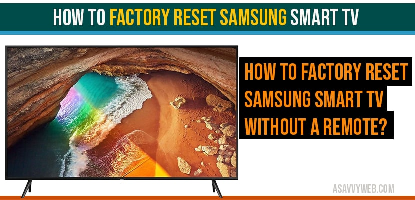 How to Factory Reset Samsung Smart tv using remote & Without Remote - A  Savvy Web