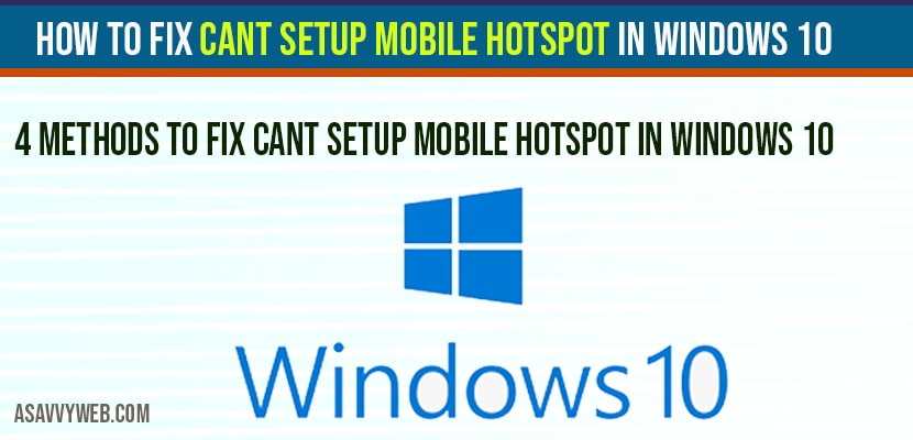 How to fix Cant Setup Mobile Hotspot in Windows 10