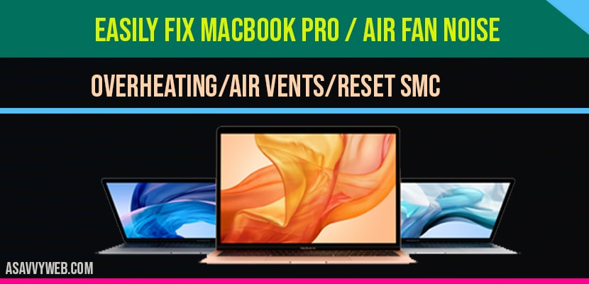 Easily-fix-MacBook-Pro-air-Fan-Noise-overheating-air-vents-reset-SMC