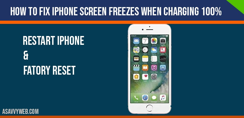 How to fix iPhone screen freezes when charging 100