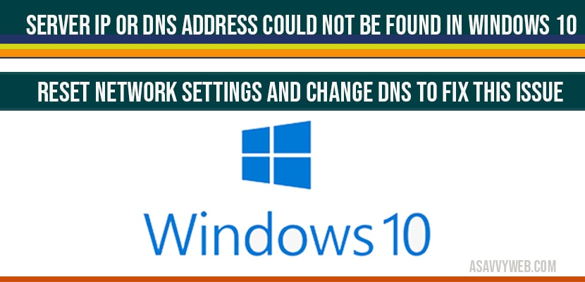 Server IP or DNS Address Could Not Be found in windows 10 - A Savvy Web