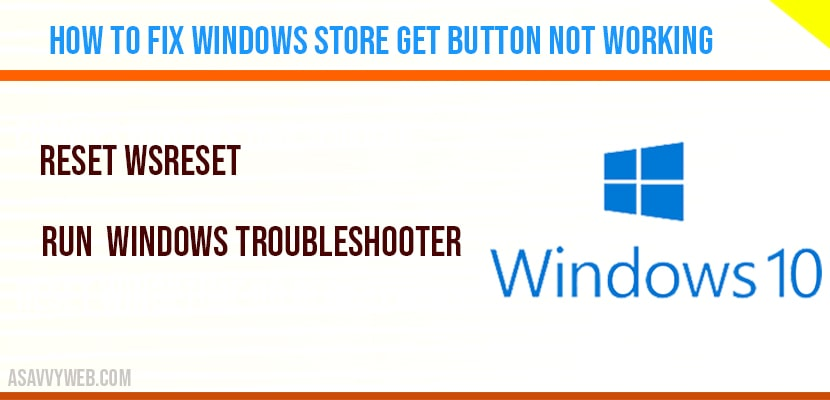 How to Fix Windows Store Get Button Not Working