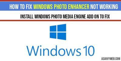How to fix windows photo enhancer not working