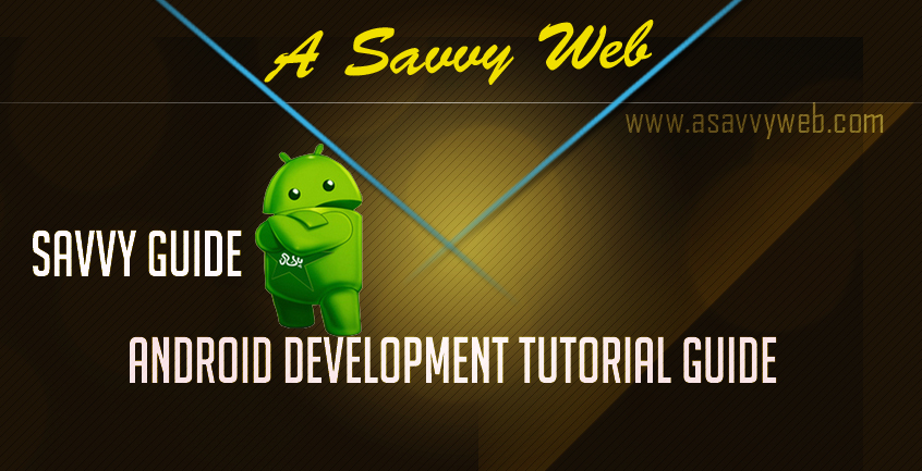 Android Development Tutorial guide