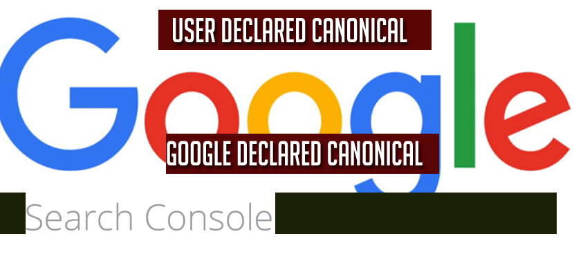 What is User Declared Canonical and Google Declared Canonical
