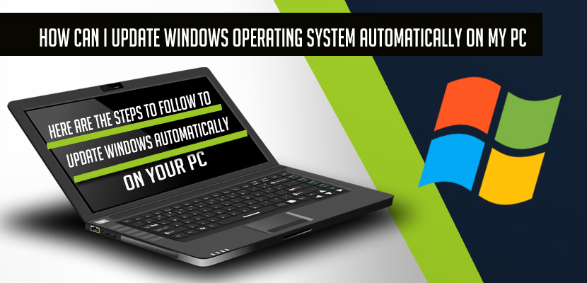 How can I Update windows Operating system Automatically on My PC