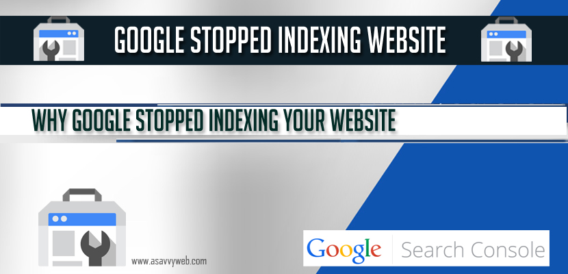 Reasons Why Google Stopped Indexing Website and How to index in Google