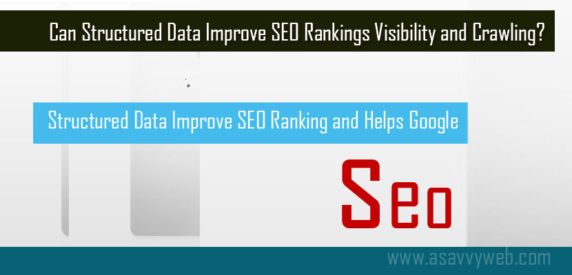 Can Structured Data Improve SEO Rankings Visibility and Crawling