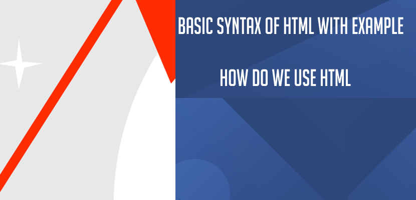 Basic Syntax of HTML with Example