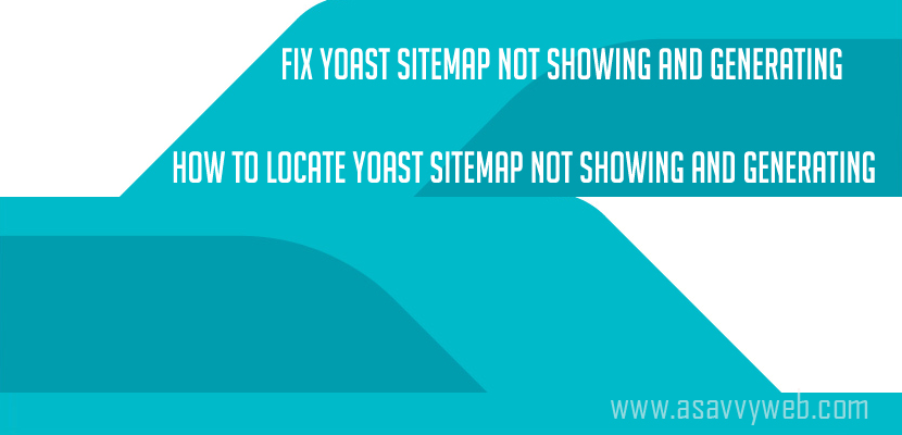 fix yoast sitemap not showing and generating