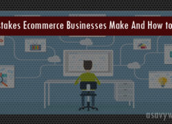 Top 5 Mistakes Ecommerce Businesses Make And How to Fix Them