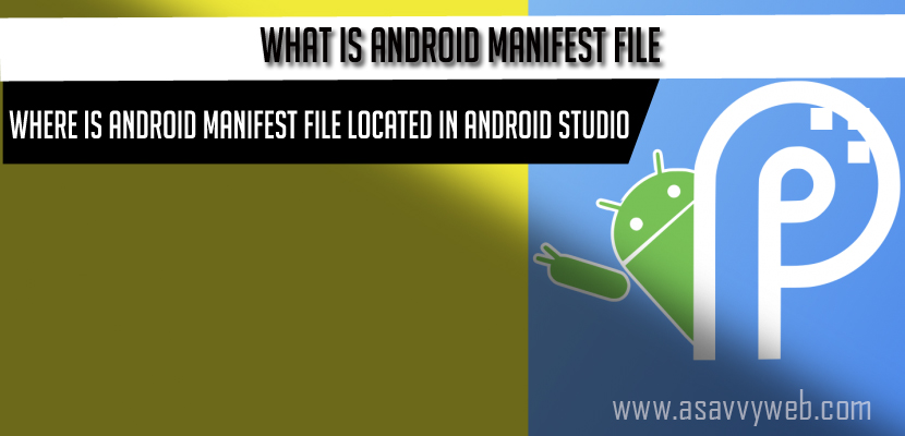 What is Android Manifest File