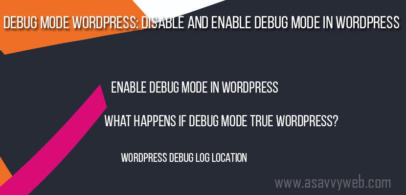 Debug Mode WordPress Disable and Enable Debug Mode in WordPress