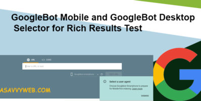 GoogleBot Mobile and GoogleBot Desktop Selector for Rich Results