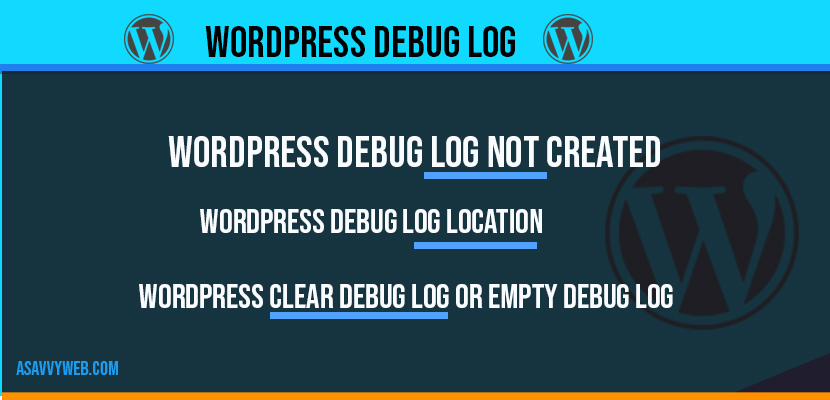 WordPress Debug log: Enable in wp-config.php, SET to True & SET Log path file