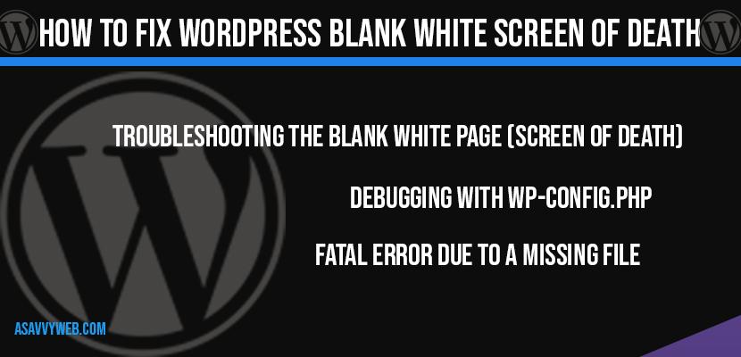 How to fix WordPress blank white screen of death