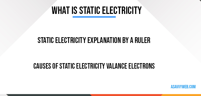 What is Static Electricity and its Uses and Causes