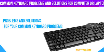 Common Keyboard Problems and Solutions for Computer or Laptop