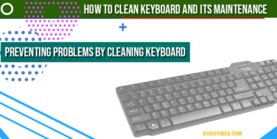 How to Clean Keyboard and its Maintenance