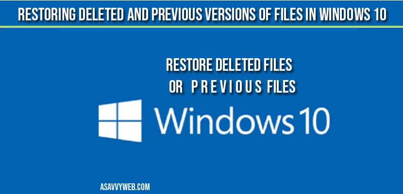 How to Restore deleted and previous version of files