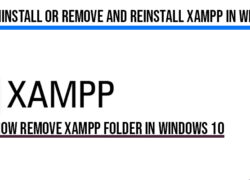 How to Uninstall or Remove and Reinstall XAMPP in windows 10