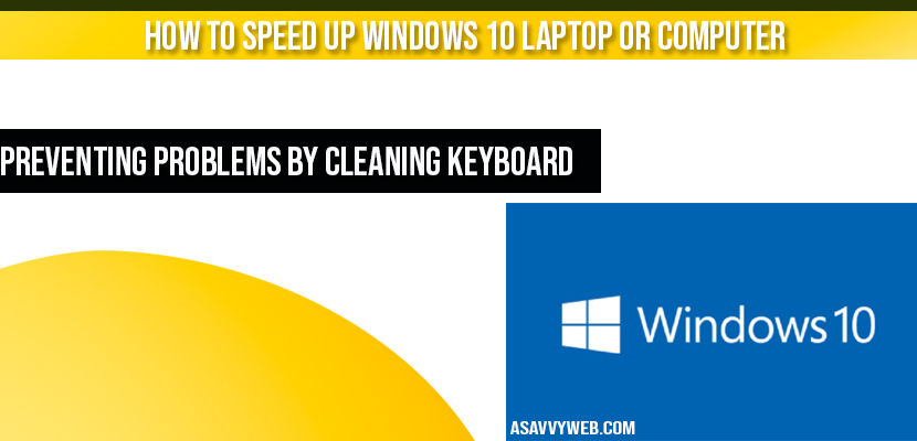 How to speed up windows 10 laptop or Computer
