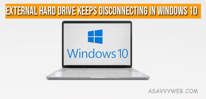 External Hard Drive Keeps Disconnecting in windows 10