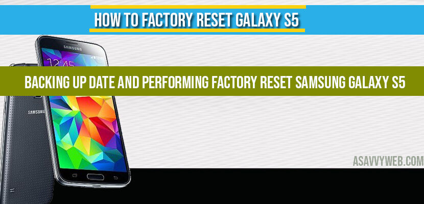 How to Factory Reset Galaxy S5