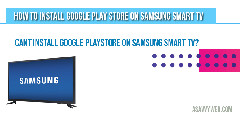How to Install Google Play Store on Samsung Smart TV
