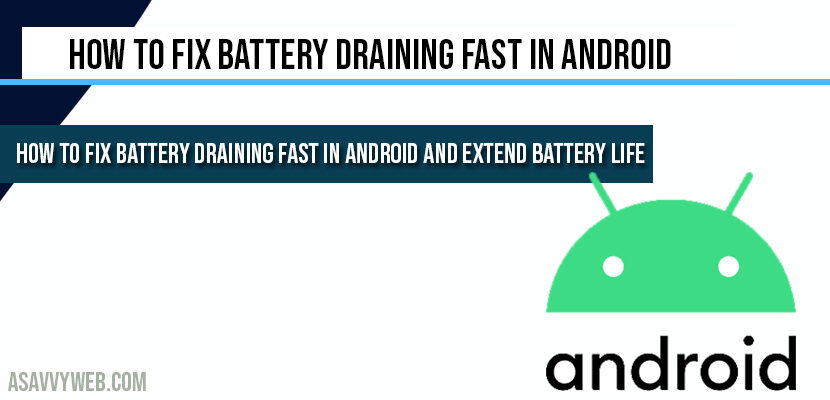 How to fix Battery Draining Fast in Android and extend battery life
