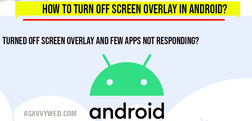 How to turn off Screen overlay in Android
