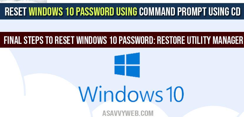 Reset windows 10 password using command prompt Using CD