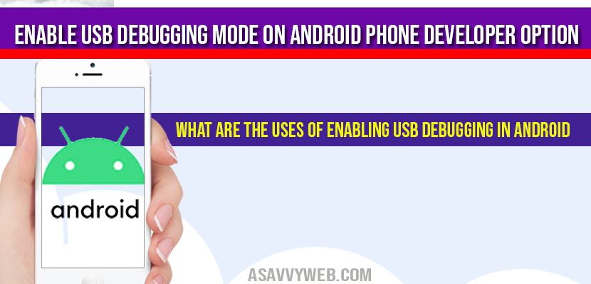 What are the uses of Enabling USB Debugging in Android