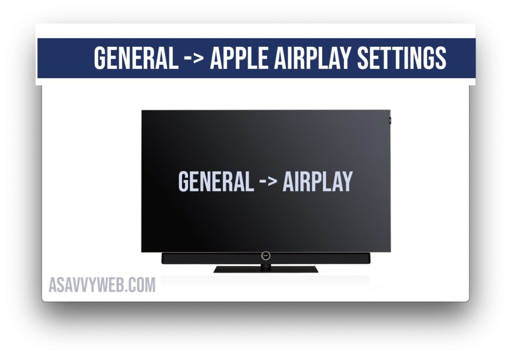 click on general and then select airplay settings