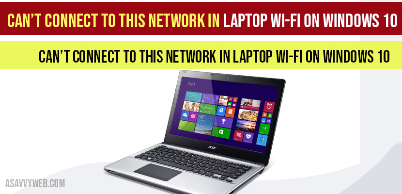 Can't Connect to this Network in Laptop Wi-Fi On Windows 10