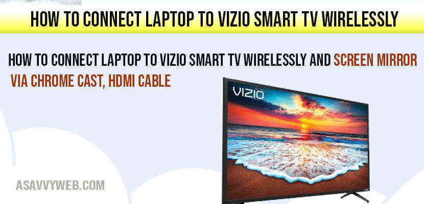 How to Connect Laptop to VIZIO Smart TV Wirelessly and Screen Mirror via Chrome cast, HDMI Cable