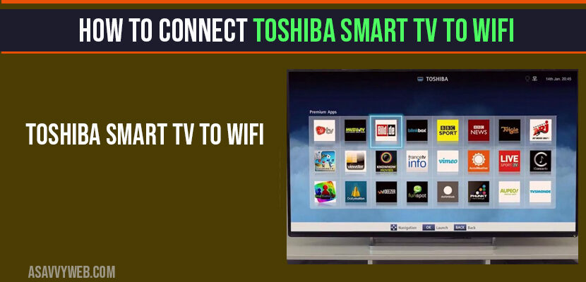 How to Connect Toshiba Smart Tv to WIFI