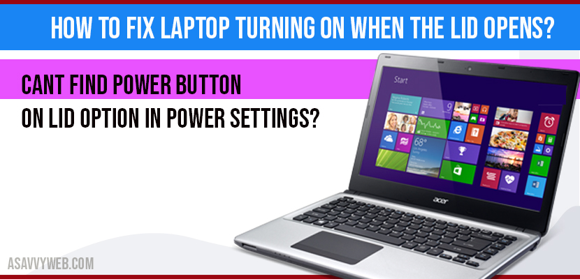 How to Fix Laptop Turning On When the Lid Opens