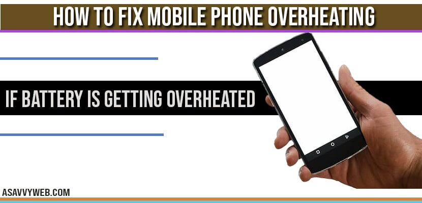 How to Fix Mobile Phone Overheating