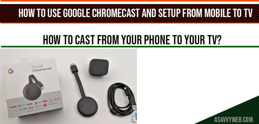 How to Use Google Chromecast and Setup from Mobile to TV