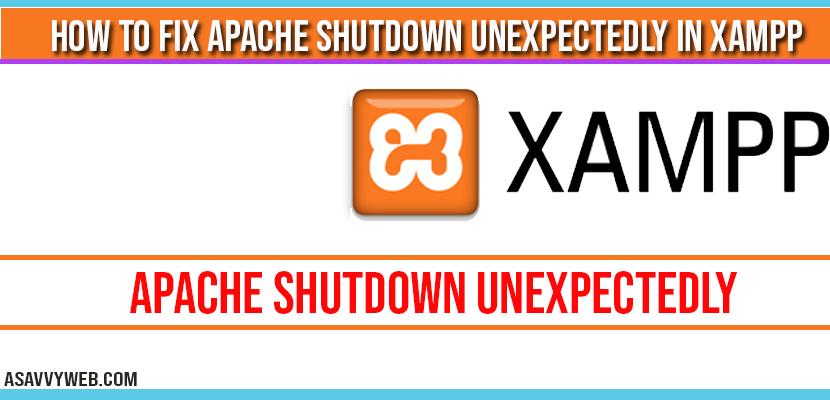 How to fix Apache Shutdown unexpectedly in xampp