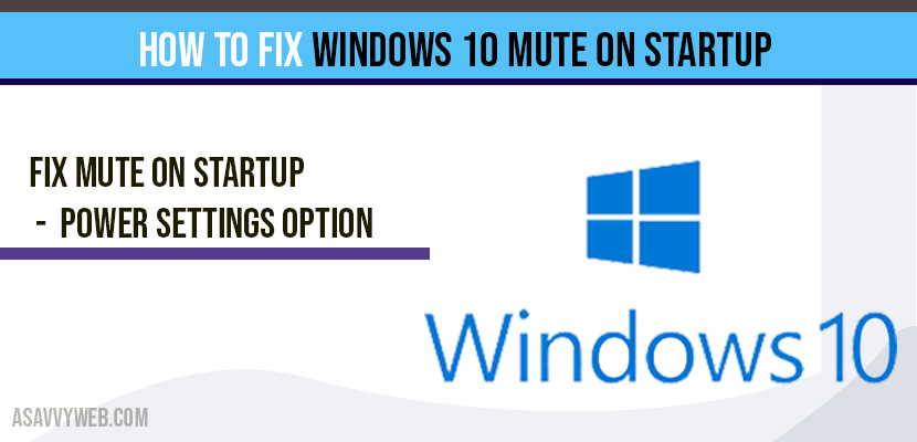 How to fix Windows 10 Mute on Startup