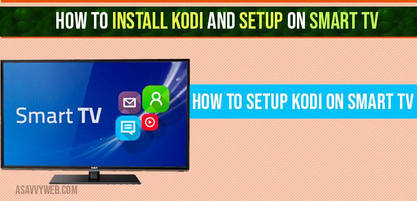 How to install kodi and Setup on smart TV