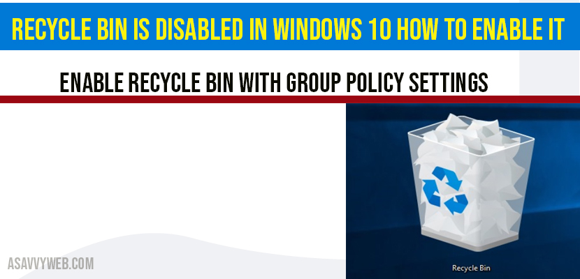 Recycle Bin is Disabled in Windows 10 How to Enable it